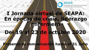 I Jornada virtual de SEAPA (Sociedad de Enfermería Familiar y Comunitaria de Asturias): En épocas de crisis, liderazgo enfermero